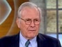 Rumsfeld: Only Thing Obama Will Tak