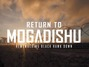 Return To Mogadishu: Rembering Black Hawk Down