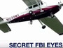 ACLU: FBI Using Planes Formerly Used On Enemies To Conduct Surveillance Missions Over U.S.