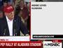 Trump Asks Alabama Crowd To Cheer Or Boo For Fox News, CNN, MSNBC